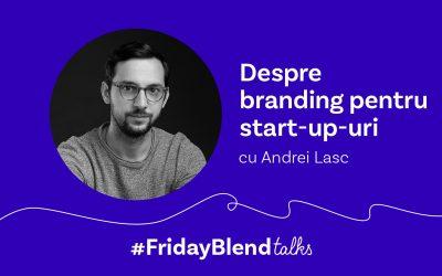 """Andrei Lasc, Creative Director: """"Degeaba ai un branding mișto dacă afacerea ta nu e funcțională."""""""