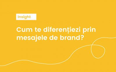Cum te diferențiezi prin mesajele de brand?